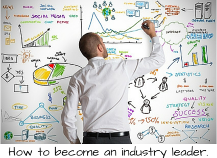 How to become an industry leader.
